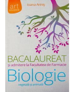 Biologie vegetala si animala. Bacalaureat si admitere la Facultatea de Farmacie. Clasele IX - X