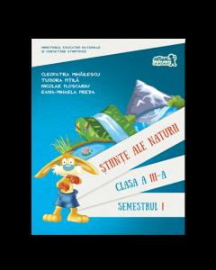 Stiinte ale naturii. Manual pentru Clasa a III-a Semestrul I (+ CD)