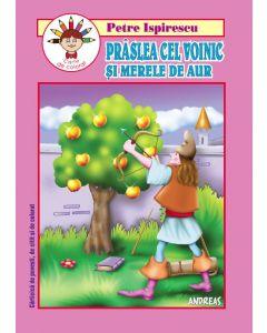 Praslea cel Voinic si merele de aur - Carticica de povesti, de citit si colorat