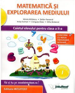 Matematica si explorarea mediului. Caietul elevului pentru clasa a II-a. Semestrul I + II