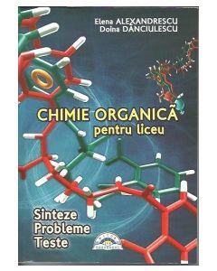 Chimie organica pentru liceu. Sinteze. Probleme. Teste, editie revizuita contine dvd cu aplicatii digitale