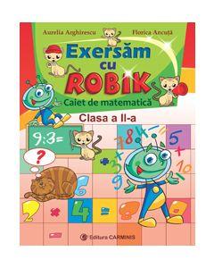 Exersam cu Robik. Caiet de matematica. Clasa a II-a