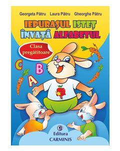 Iepurasul istet invata alfabetul. Clasa pregatitoare (editie revizuita )
