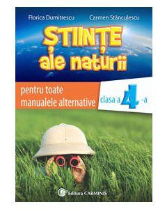 Stiinte ale naturii. Clasa a IV-a. Pentru toate manualele alternative