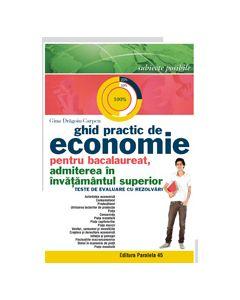 Ghid practic de economie pentru bacalaureat, admiterea in invatamantul superior. Teste de evaluare cu rezolvari