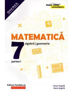 Matematica. Algebra, geometrie. Clasa a VII-a. Consolidare. Partea I. Editia 2018