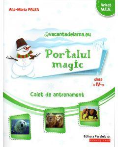 vacantadeiarna.eu – Portalul Magic. Caiet de antrenament: Limba si literatura romana, Matematica. Clasa a IV-a