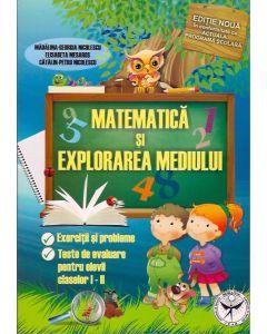 Matematica si explorarea mediului - exercitii si probleme. Teste de evaluare clasele I - II