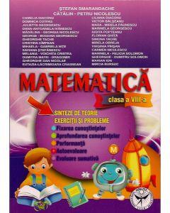 Matematica clasa a VIII-a. Sinteze de teorie. Exercitii si probleme. Fixarea cunostiintelor. Aprofundare. Performanta. Autoevaluare. Evaluare