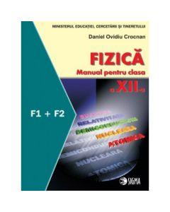Fizica. Manual. F1 + F2 pentru clasa a XII-a