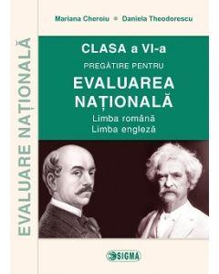 Pregatirea pentru EVALUAREA NATIONALA. Limba romana - Limba engleza cls. a VI-a