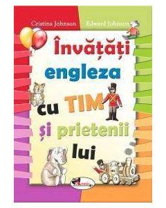 Invatati engleza cu Tim si prietenii sai