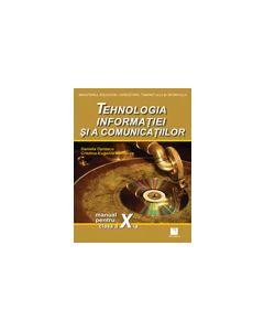 Tehnologia informatiei si a comunicatiilor. Manual pentru clasa a X-a