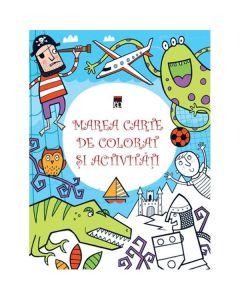 Marea carte de colorat si activitati
