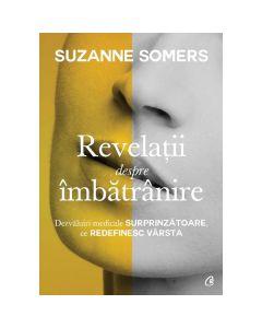 Revelatii despre imbatranire - Suzanne Somers