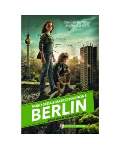 Berlin. Vol. 2: Zorii din Alexanderplatz - Fabio Geda, Marco Magnone