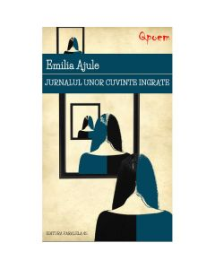 Qpoem - Jurnalul unor cuvinte ingrate - Emilia Ajule