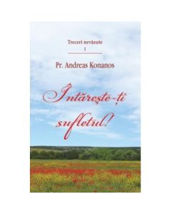Intareste-ti sufletul - Treceri nevazute vol.1 - Andreas Konanos