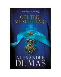 Cei trei muschetari. Vol. I+II - Alexandre Dumas