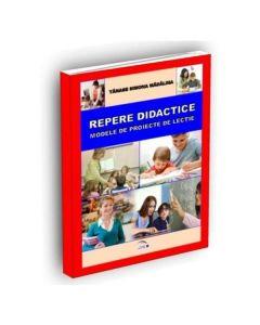Repere didactice. Modele de proiecte de lectie pentru gimnaziu la disciplina limba si literatura romana - Tanase Simona Madalina