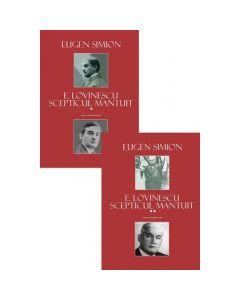 E. Lovinescu, scepticul mantuit. Vol. 1+2 - Eugen Simion
