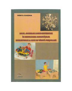 Rolul jocurilor logico-matematice in dezvoltarea capacitatilor intelectuale la copii de varsta prescolara - Frintu Eugenia