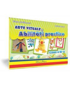 Arte vizuale si abilitati practice - Clasa a 3-a - Mapa Elevului - Elena Stefanescu, Roxana Iacob
