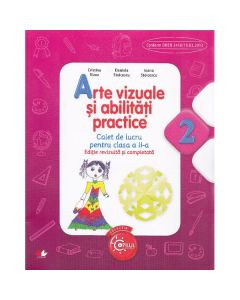 Arte vizuale si abilitati practice cls 2 caiet - Cristina Rizea (editie revizuita si completata)