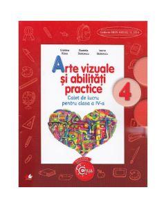 Arte vizuale si abilitati practice cls 4 caiet - Cristina Rizea, Daniela Stoicescu