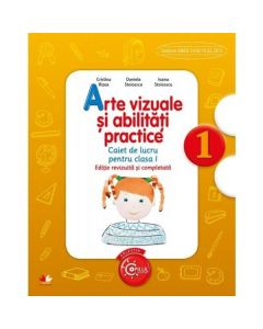 Arte vizuale si abilitati practice - Clasa a 1-a - Caiet - Cristina Rizea, Daniela Stoicescu, Ioana Stoicescu