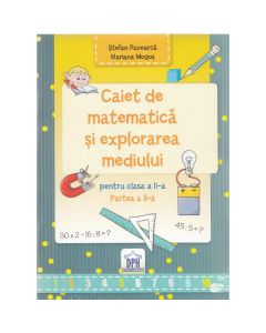 Caiet de matematica si explorarea mediului - Clasa a 2-a. Partea 2 - Stefan Pacearca, Mariana Mogos