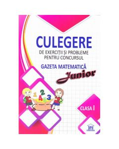 Culegere de exercitii si probleme pentru Concursul Gazeta Matematica Junior (cls. 1)