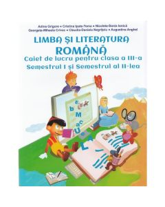 Romana - Clasa a 3-a. Sem 1 si 2 - Caiet de lucru - Adina Grigore, Cristina Ipate-Toma