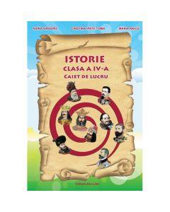 Istorie - Clasa a 4-a - Caiet de lucru - A. Grigore, C. Ipate-Toma, C. Negritoiu, A. Anghel, M. Raicu