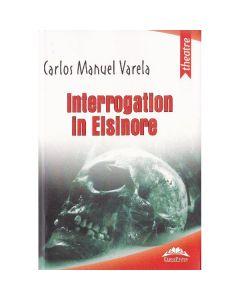 Interogatoriu la Elsinore - Carlos Manuel Varela