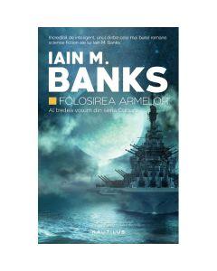Folosirea armelor - Iain M. Banks