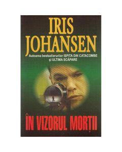 In vizorul mortii - Iris Johansen