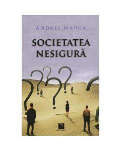Societatea nesigura - Andrei Marga