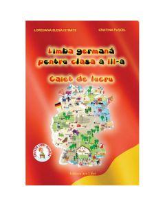 Limba germana - Clasa a 3-a - Caiet de lucru - Loredana Istrate, Cristina Fuscel