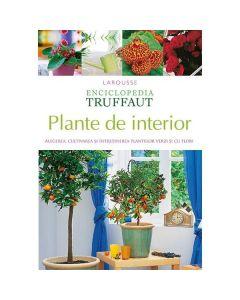 Enciclopedia Truffaut: Plante de interior - Patrick Mioulane