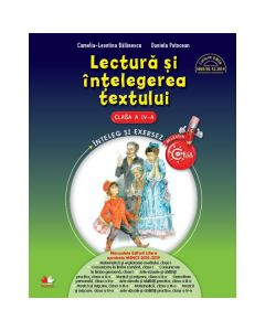 Lectura si intelegerea textului - Clasa a 4-a - Camelia-Leontina Balanescu, Daniela Potocean