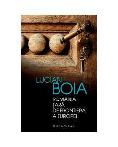 Romania, tara de frontiera a Europei ed.2016 - Lucian Boia