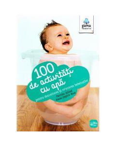 100 de activitati cu apa pentru dezvoltarea si relaxarea bebelusilor - Perrine Alliod