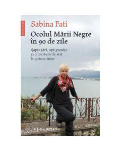 Ocolul Marii Negre in 90 de zile - Sabina Fati