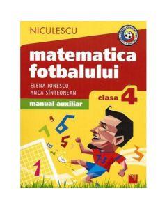 Matematica fotbalului - Clasa a 4-a - Elena Ionescu, Anca Sinteonean
