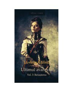 Ultimul avanpost vol.3: Renasterea - Lavinia Calina