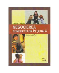 Negocierea conflictelor in scoala - Carmen Diaconu, Cristina Dascalu