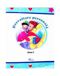 Dezvoltare personala cls 1 -  Marinela Chiriac, Mihaela Buncila, Maria Cerasela Popa