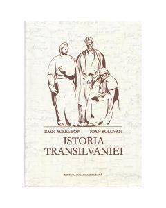 Istoria Transilvaniei Ed.2 - Ioan-Aurel Pop, Ioan Bolovan