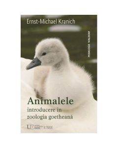 Animalele: Introducere in zoologia goetheana - Ernst-Michael Kranich